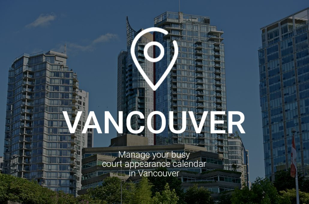 Manage Your Busy Court Appearance Calendar in Vancouver