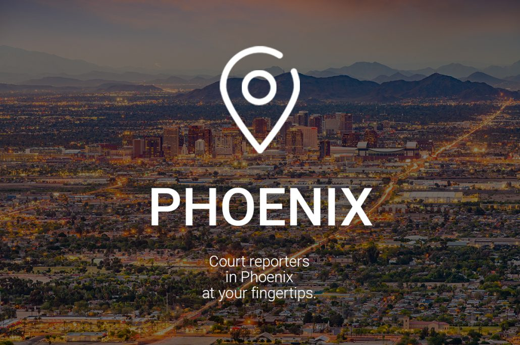 Court Reporters in Phoenix at Your Fingertips