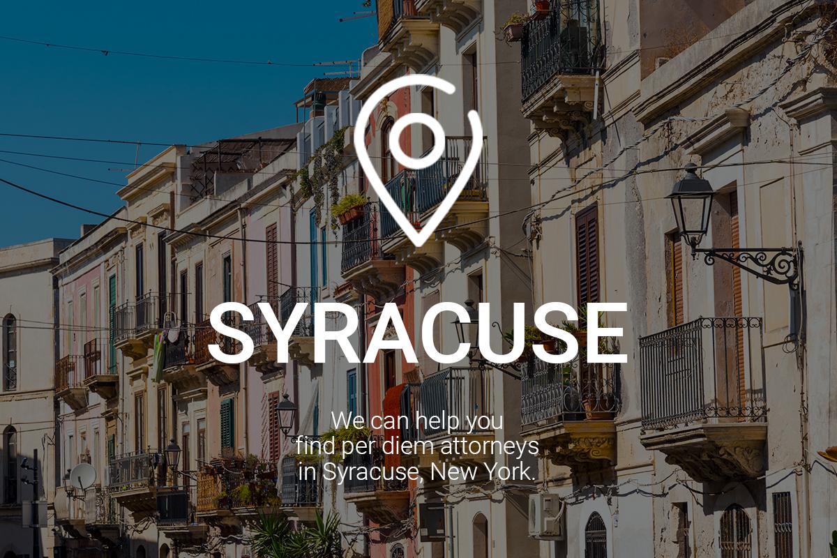 We Can Help You Find Per Diem Attorneys in Syracuse