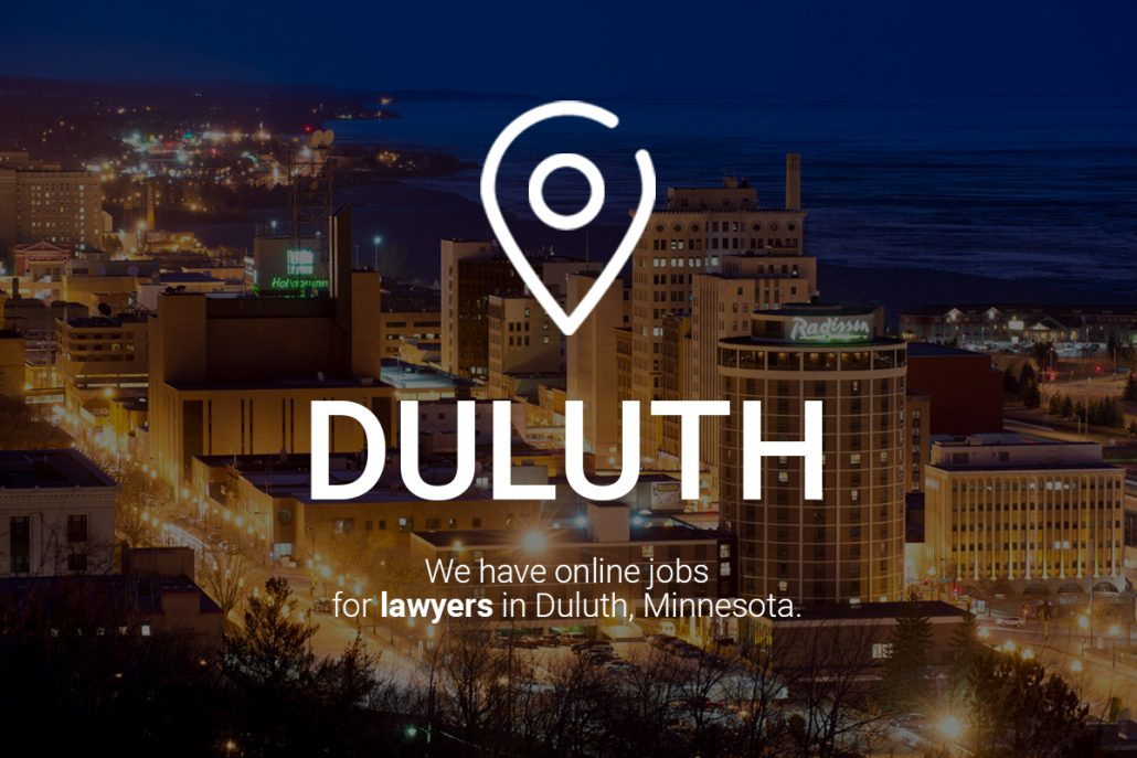 We Have Online Jobs for Lawyers in Duluth, Minnesota