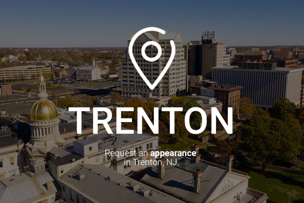 Request an Appearance in Trenton