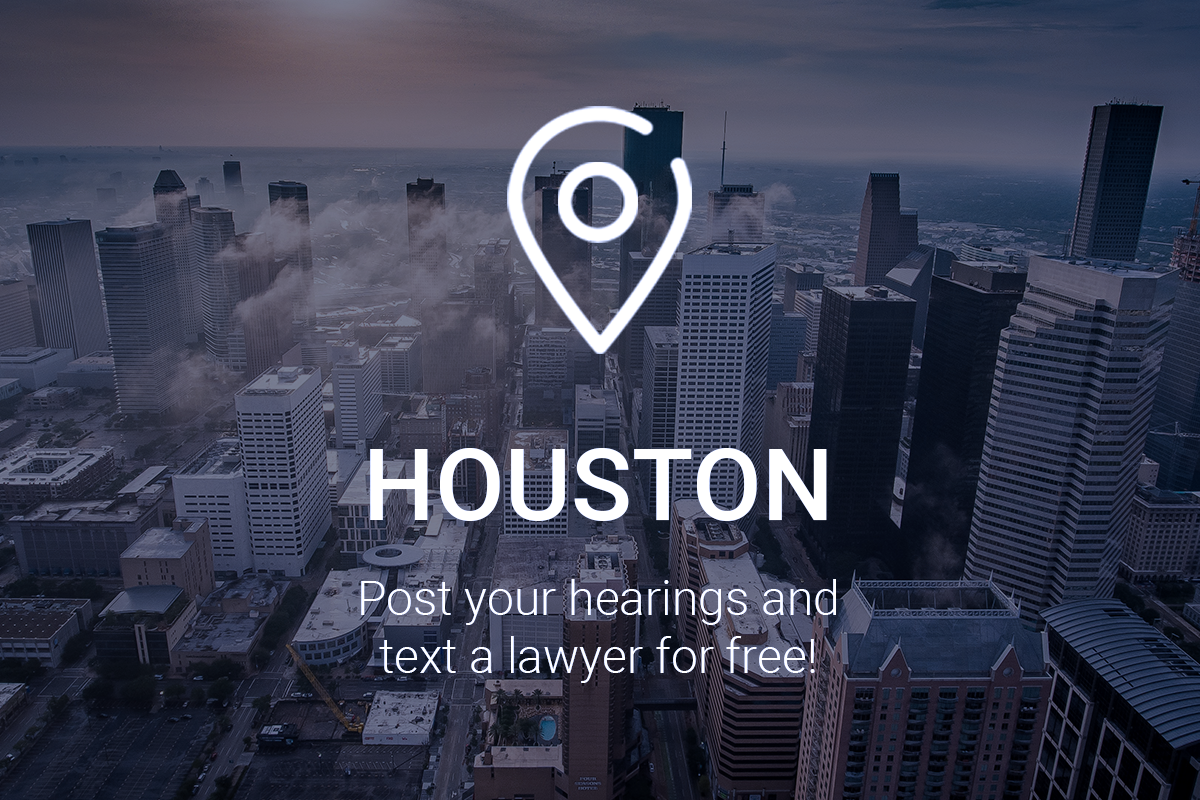 Post Your Hearings in Houston and Text a Lawyer for Free