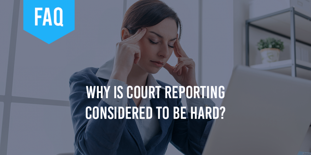 Why Court Reporting is a Difficult Profession
