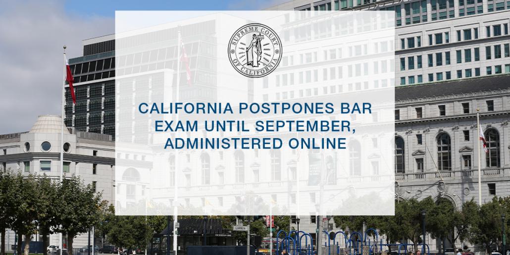 California Postpones Bar Exam Until September, Administered Online