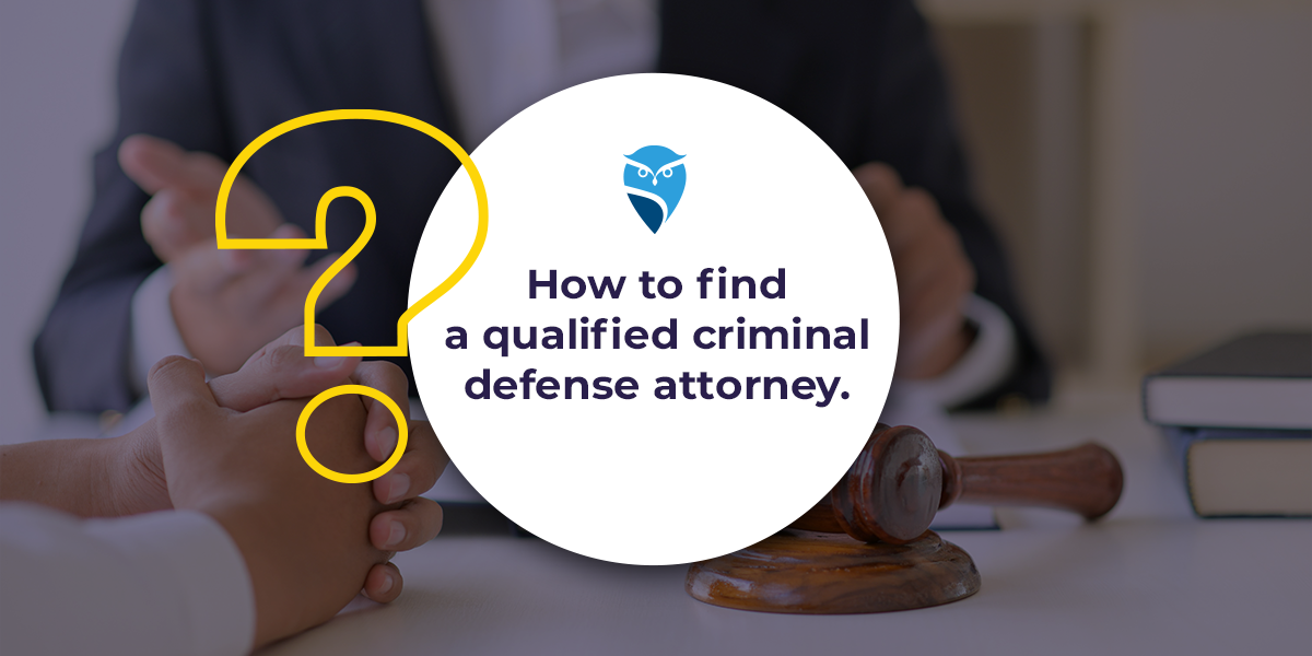 How To Find a Qualified Criminal Defense Attorney
