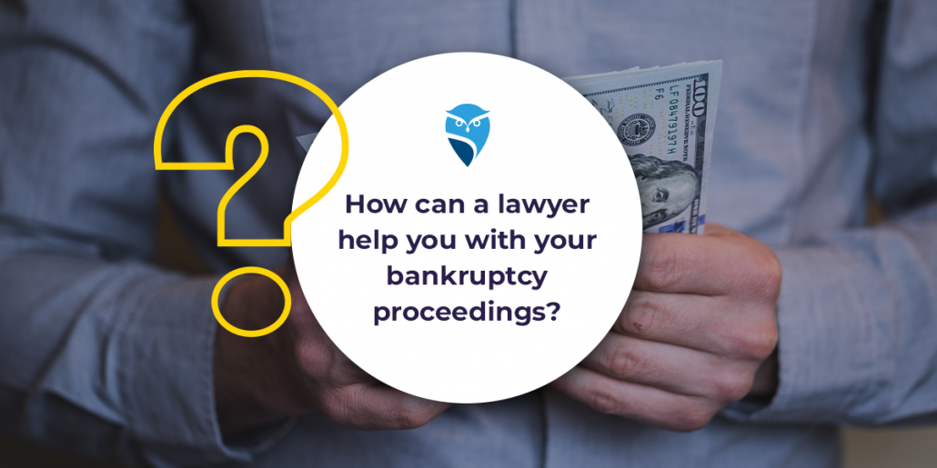 How Can a Lawyer Help You with Your Bankruptcy Proceedings?