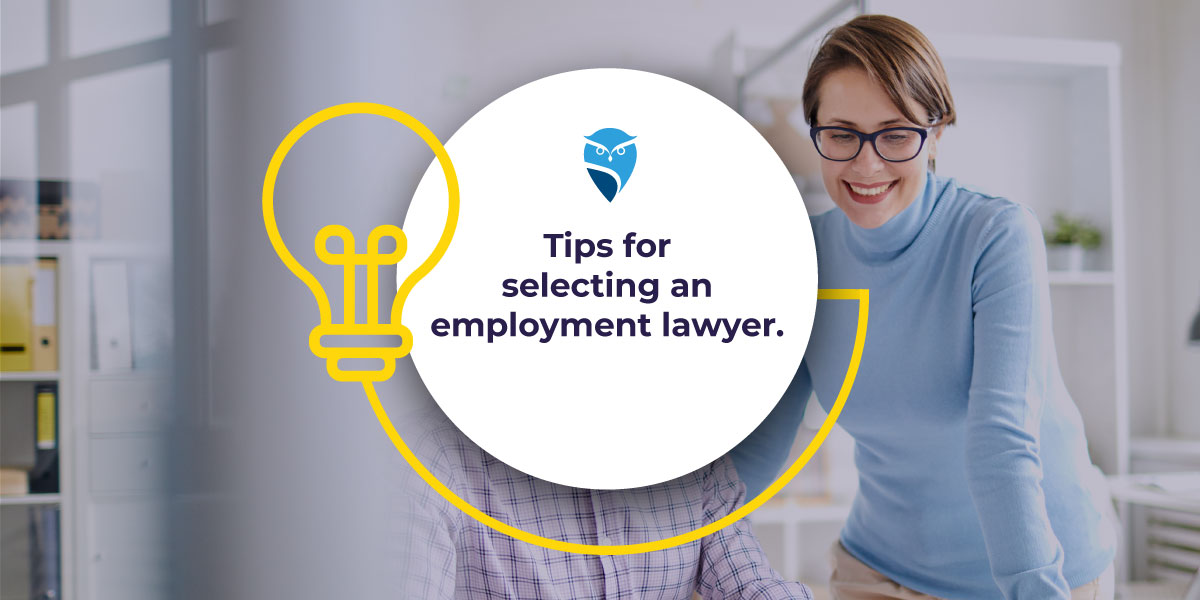 Tips for Selecting an Employment Lawyer