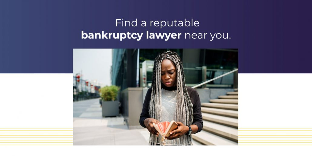 Find a Reputable Bankruptcy Lawyer Near You