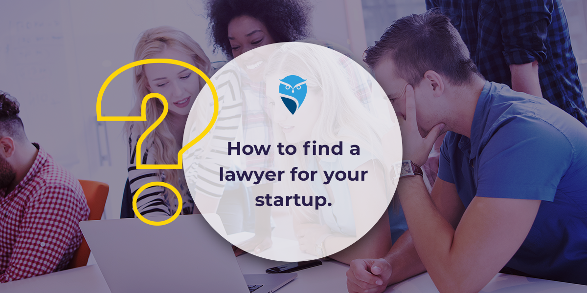 How to Find a Lawyer for Your Startup