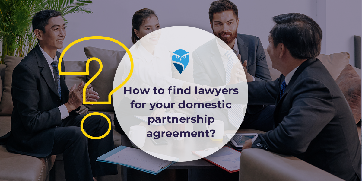 How to Find Lawyers for Your Domestic Partnership Agreement?