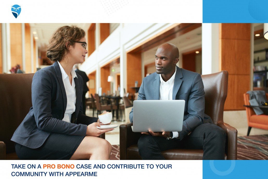 Take on a Pro Bono Case and Contribute to Your Community with AppearMe