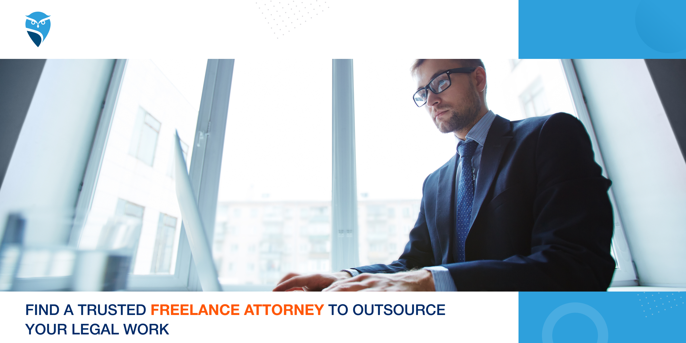 Find a Trusted Freelance Attorney to Outsource Your Legal Work