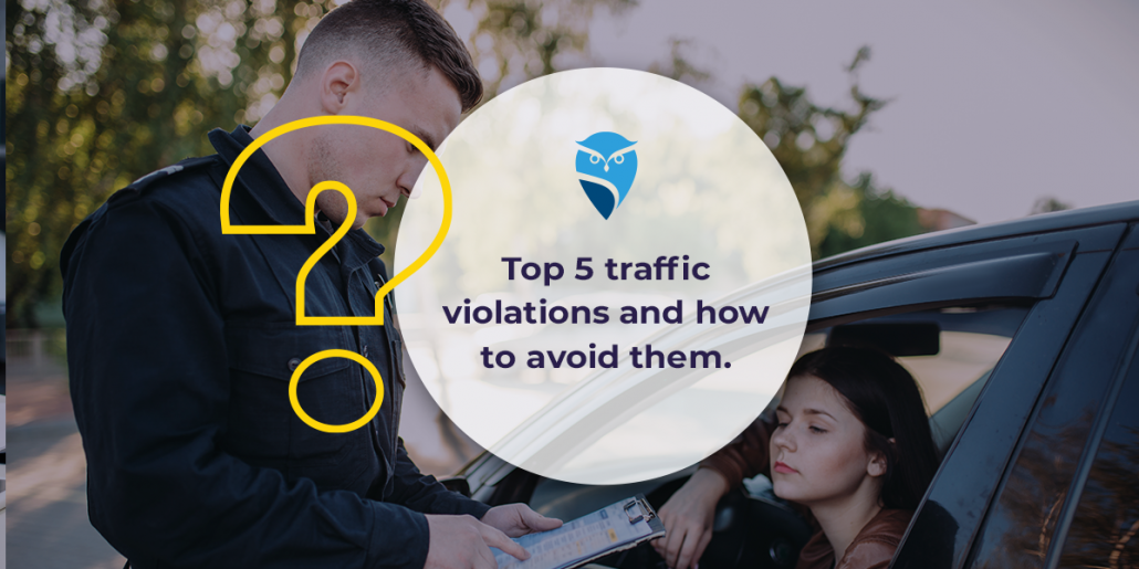 Top 5 Traffic Violations and How to Avoid Them