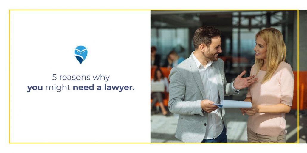 5 Reasons Why You Might Need a Lawyer