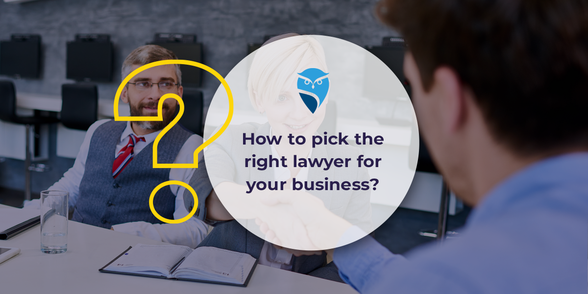 How to Pick the Right Lawyer for Your Business