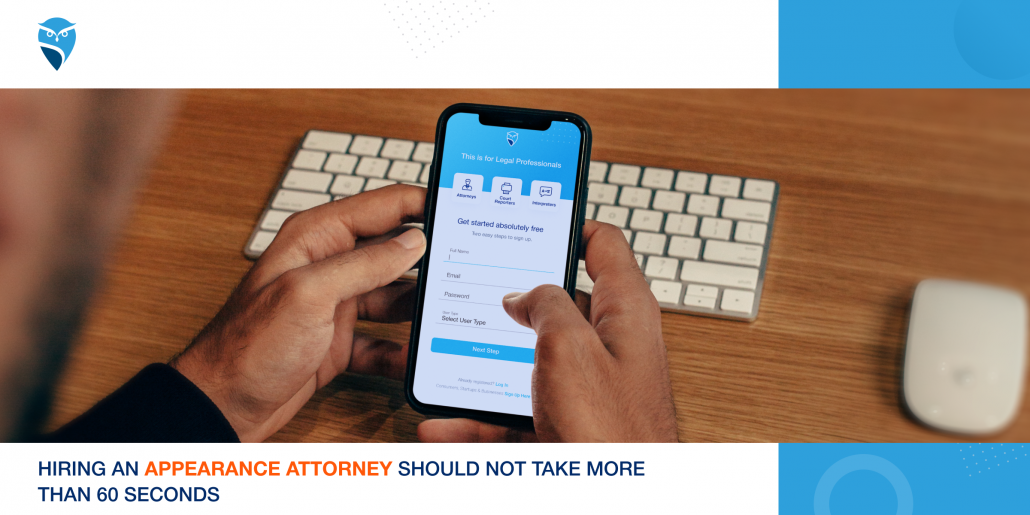 Hiring an Appearance Attorney Should not Take More than 60 Seconds