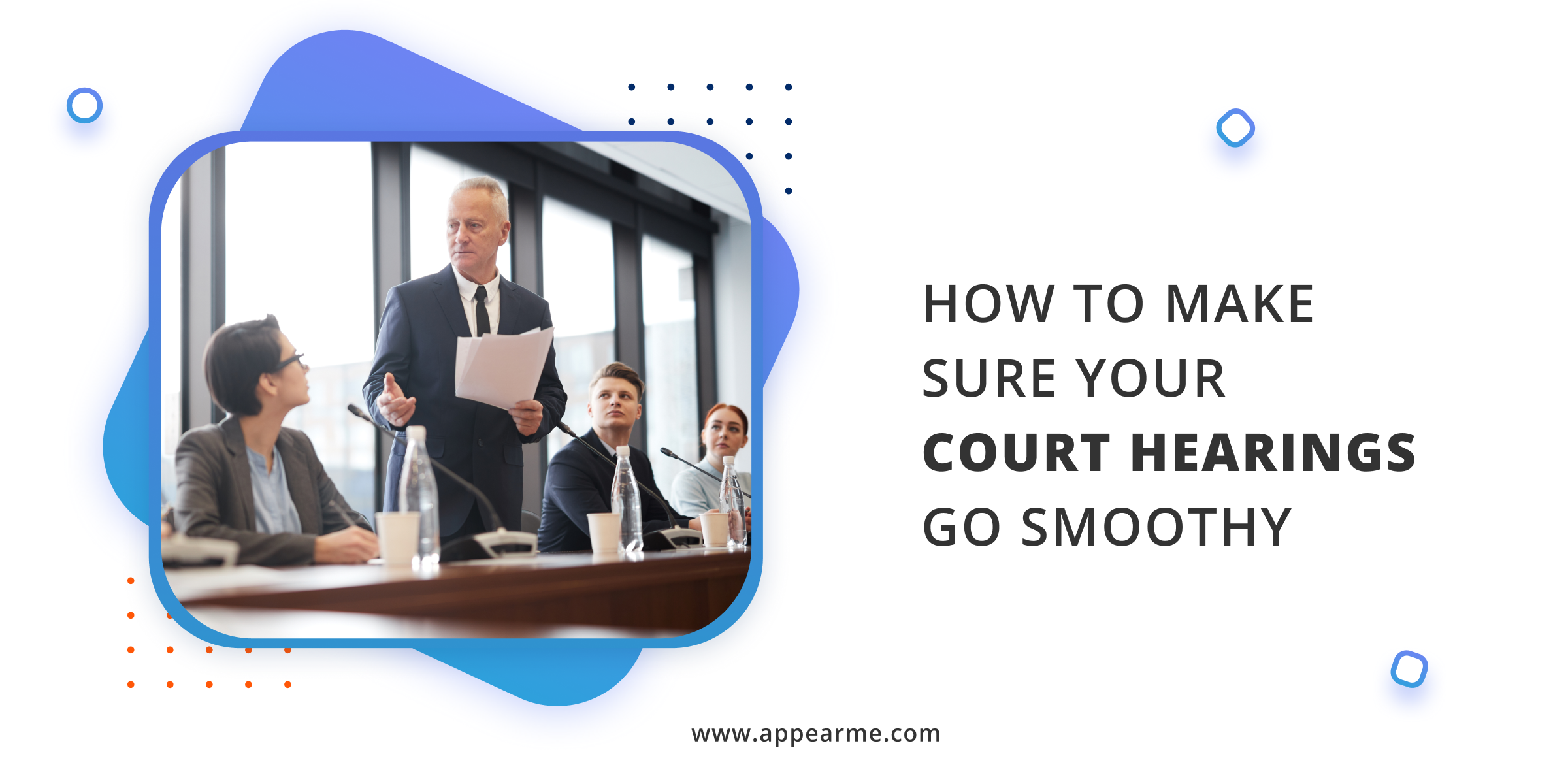 How to Make Sure Your Court Hearings Go Smoothy?
