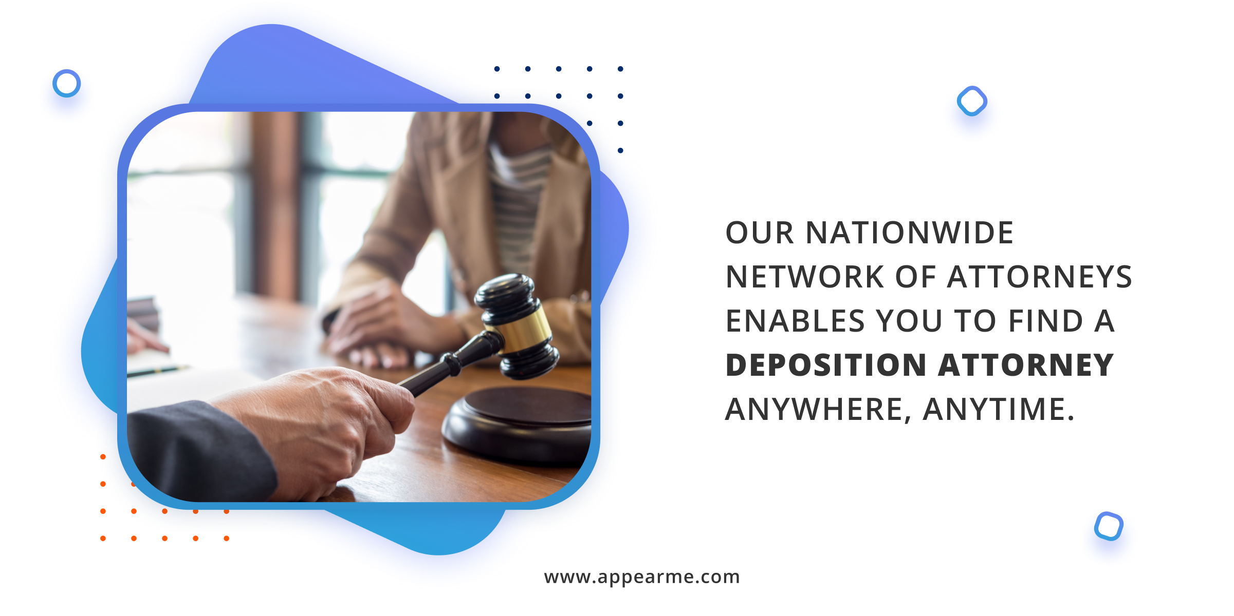 Our Nationwide Network of Attorneys Enables You to Find a Deposition Attorney Anywhere, Anytime