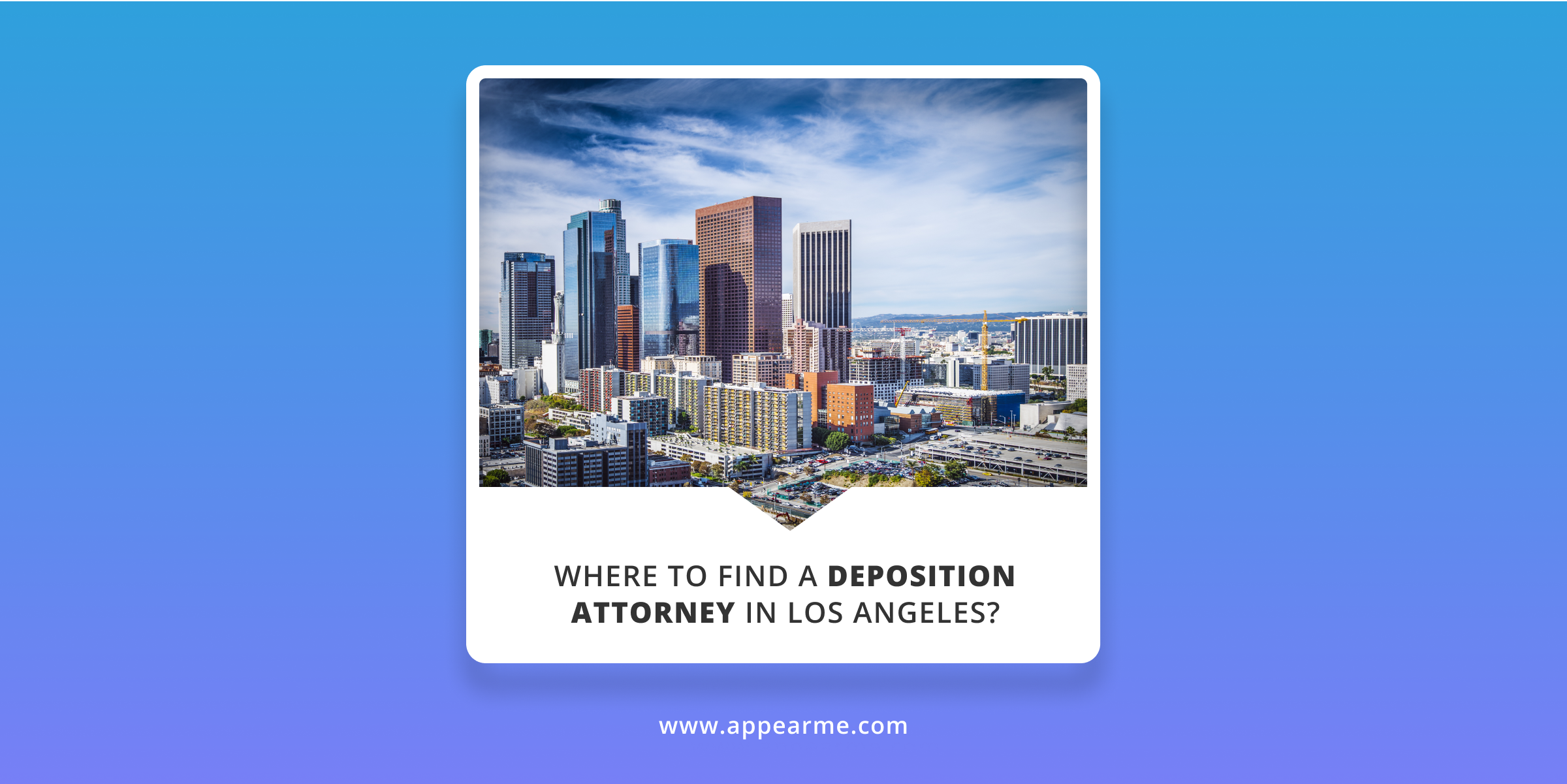 Where to Find a Deposition Attorney in Los Angeles?