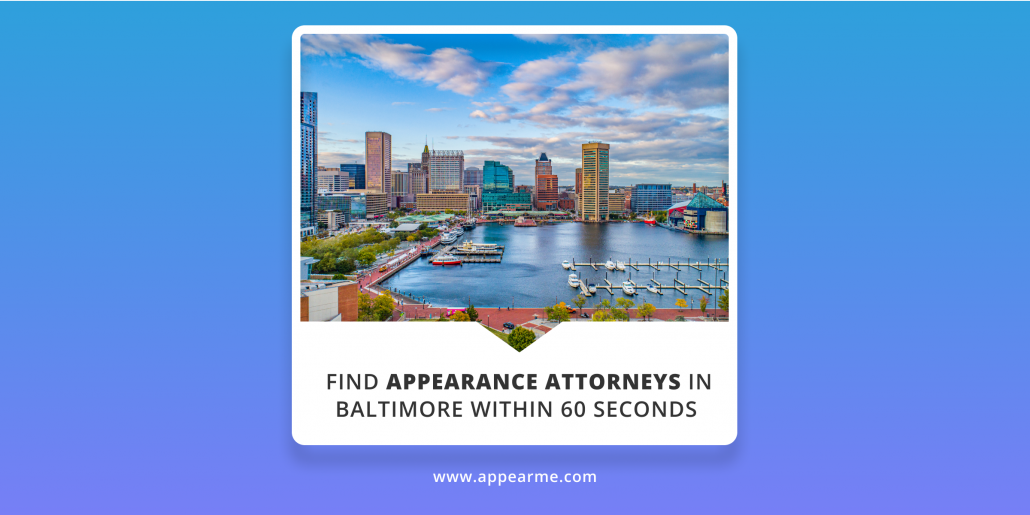 Find Appearance Attorneys in Baltimore within 60 Seconds